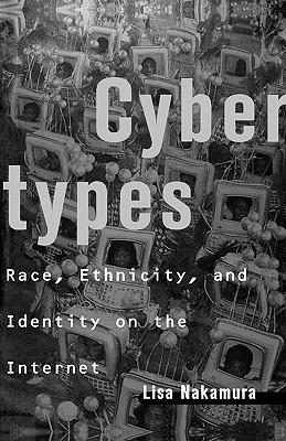 Cybertypes By Nakamura, Lisa