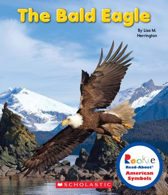 The Bald Eagle By Herrington, Lisa M.