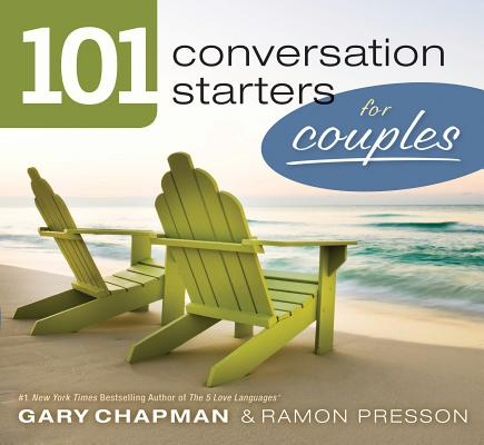 101 Conversation Starters for Couples By Chapman, Gary D./ Presson, Ramon L.