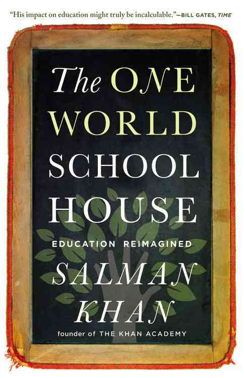 The One World Schoolhouse By Khan, Salman