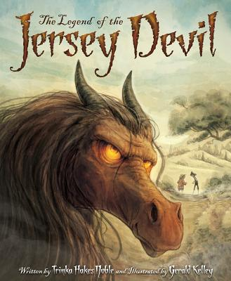 The Legend of the Jersey Devil By Noble, Trinka Hakes (COR)/ Kelley, Gerald (ILT)